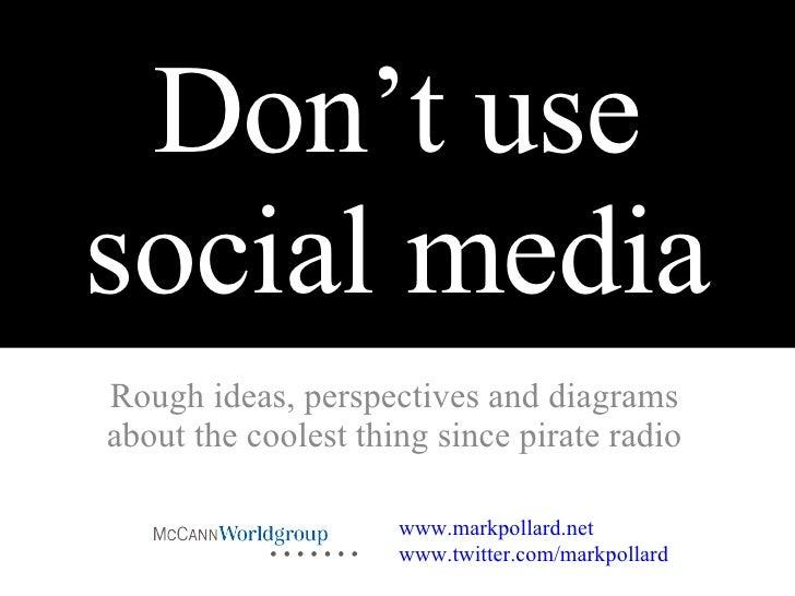Don't use social media