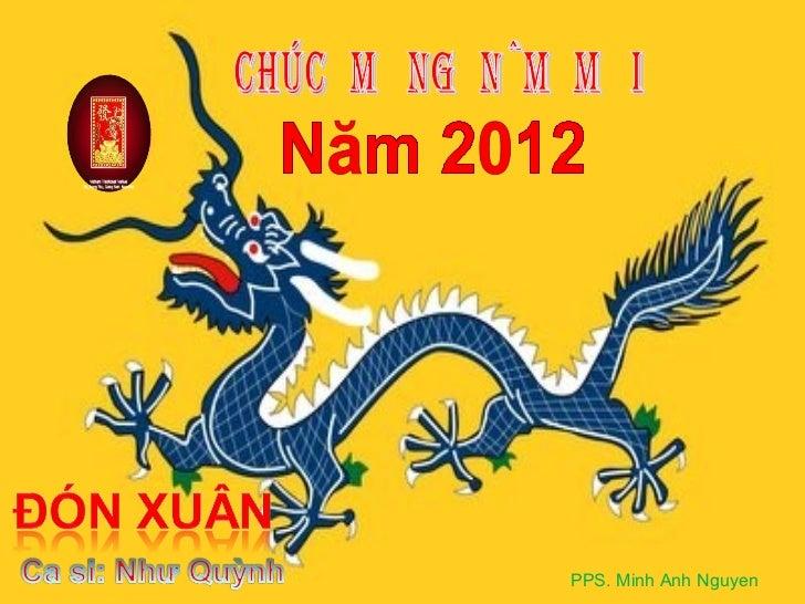 CHÚC  MỪNG  NĂM  MỚI Năm 2012 PPS. Minh Anh Nguyen