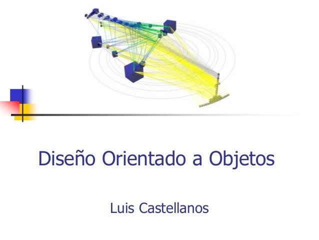 Diseño Orientado a Objetos Luis Castellanos
