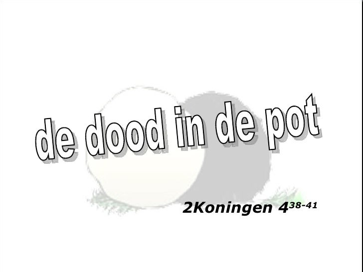 de dood in de pot