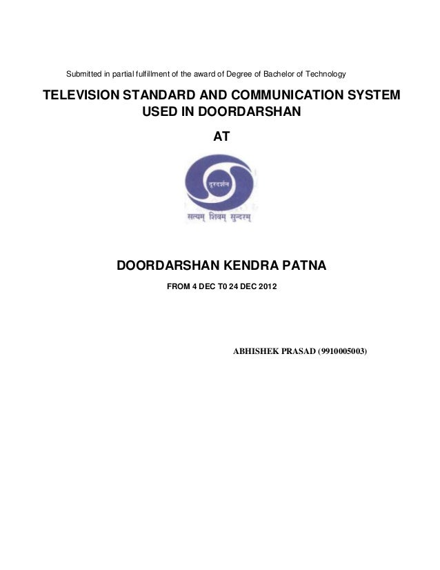 Submitted in partial fulfillment of the award of Degree of Bachelor of TechnologyTELEVISION STANDARD AND COMMUNICATION SYS...