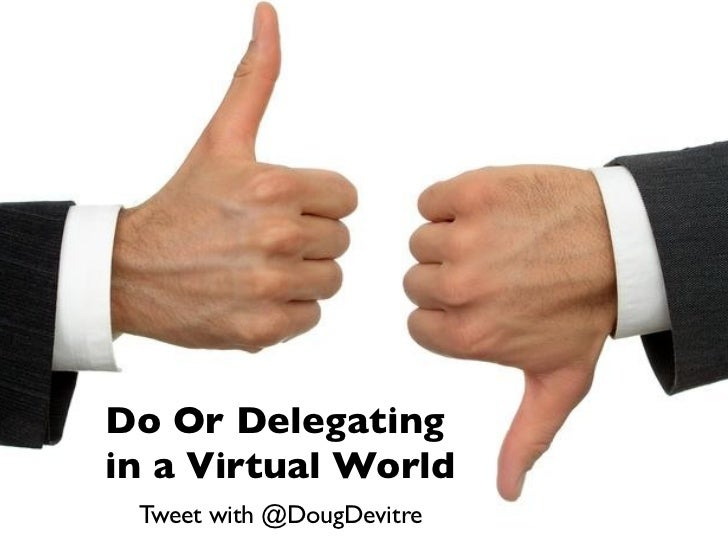 Do or Delegating in a Virtual World For Real Estate Brokers, Owners, and Managers