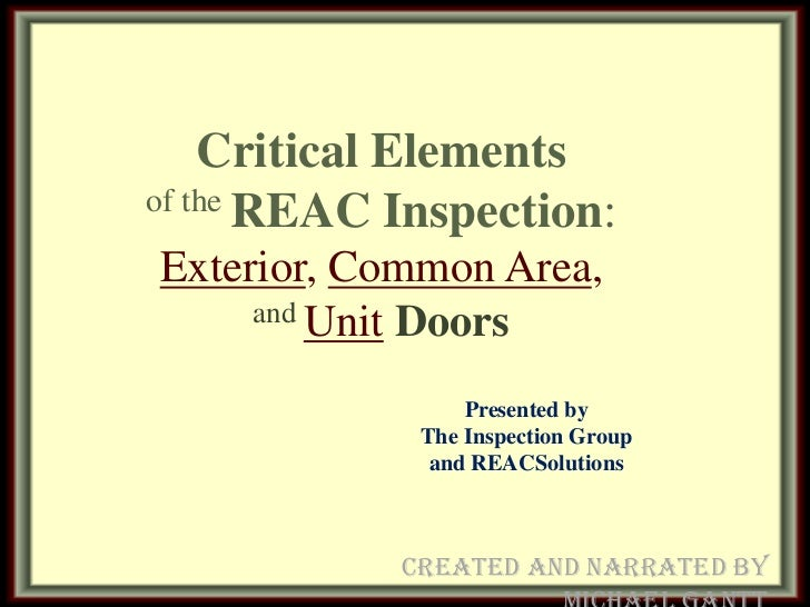 Critical Elementsof the REAC Inspection:Exterior, Common Area,     and Unit Doors                 Presented by            ...
