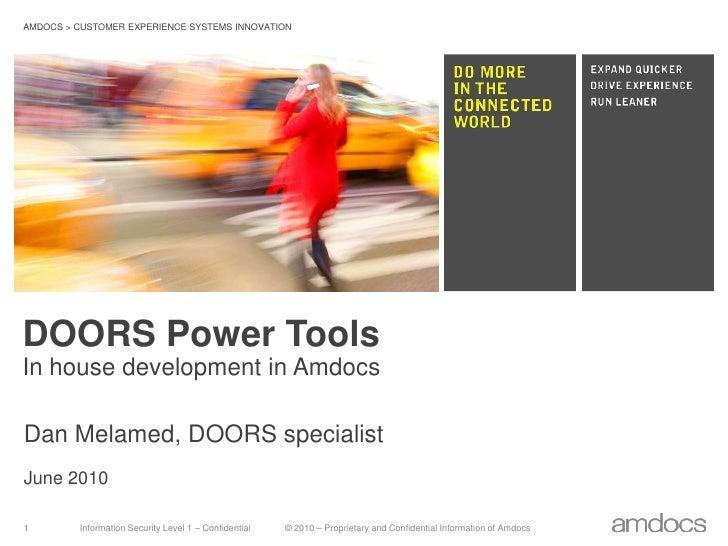 DOORS Power ToolsIn house development in Amdocs<br />Dan Melamed, DOORS specialist<br />June 2010<br />
