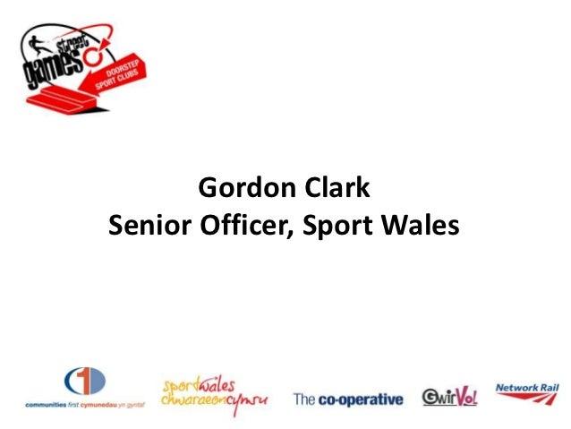 Gordon ClarkSenior Officer, Sport Wales