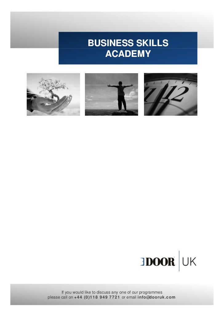 BUSINESS SKILLS                     ACADEMY       If you would like to discuss any one of our programmesplease call on +44...