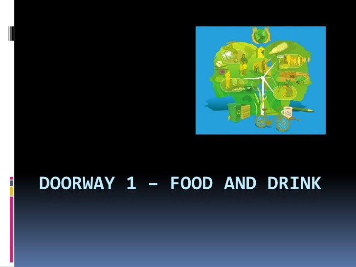 Doorway 1 – food and drink<br />