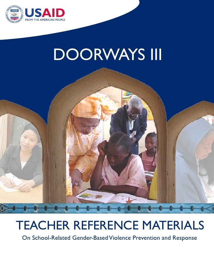 Doorways III     TEaCHEr rEFErENCE MaTErIaLs on school-related Gender-Based Violence Prevention and response