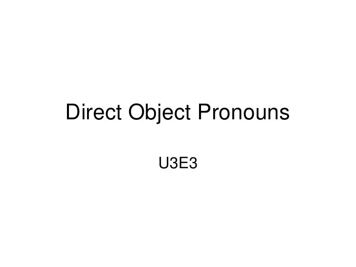 Direct Object Pronouns           U3E3