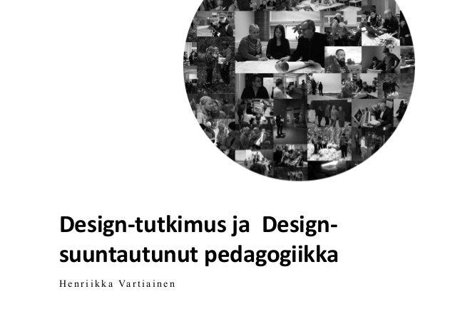 Design-tutkimus (DBR) ja Design-suuntautunut pedagogiikka (DOP)