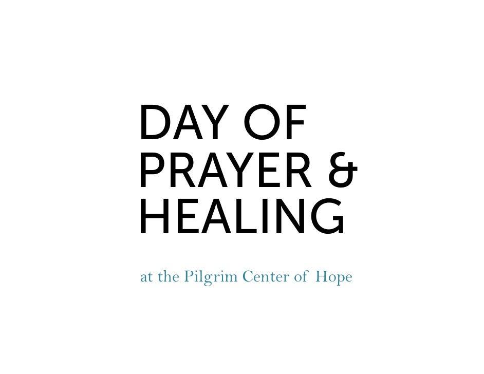 DAY OF PRAYER & HEALING at the Pilgrim Center of Hope