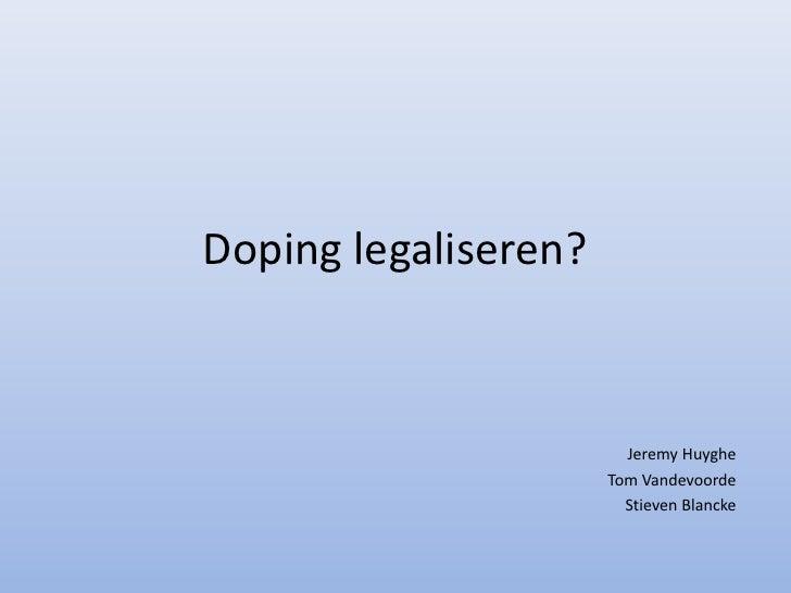 Doping legaliseren? JeremyHuyghe Tom Vandevoorde StievenBlancke