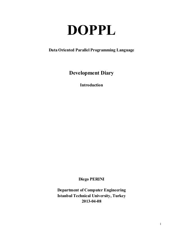 DOPPL Data Oriented Parallel Programming Language  Development Diary Introduction  Diego PERINI Department of Computer Eng...