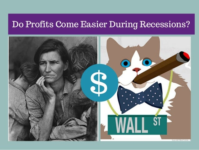Do profits come easier during recessions?
