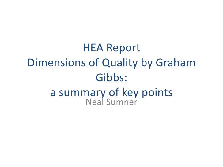 HEA ReportDimensions of Quality by Graham            Gibbs:   a summary of key points          Neal Sumner