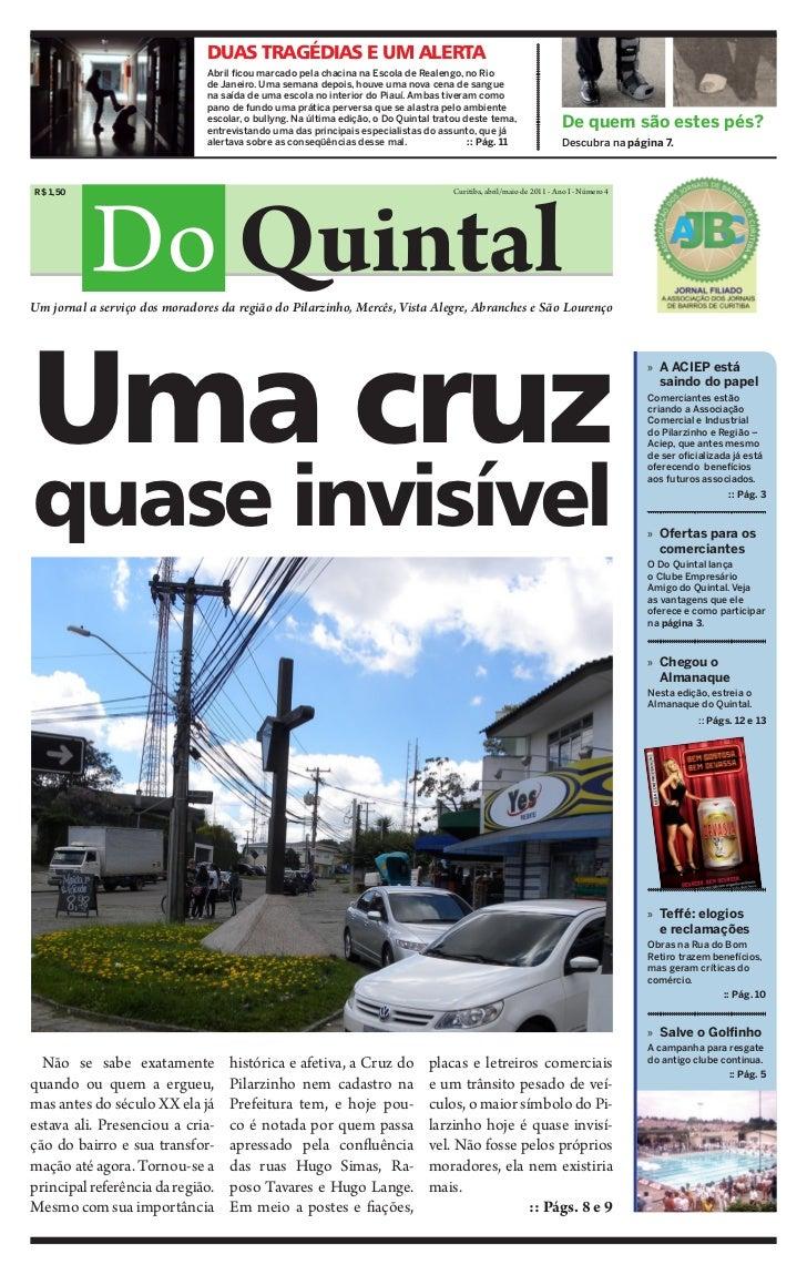 DUAS TRAGÉDIAS E UM ALERTA                               Abril ficou marcado pela chacina na Escola de Realengo, no Rio   ...