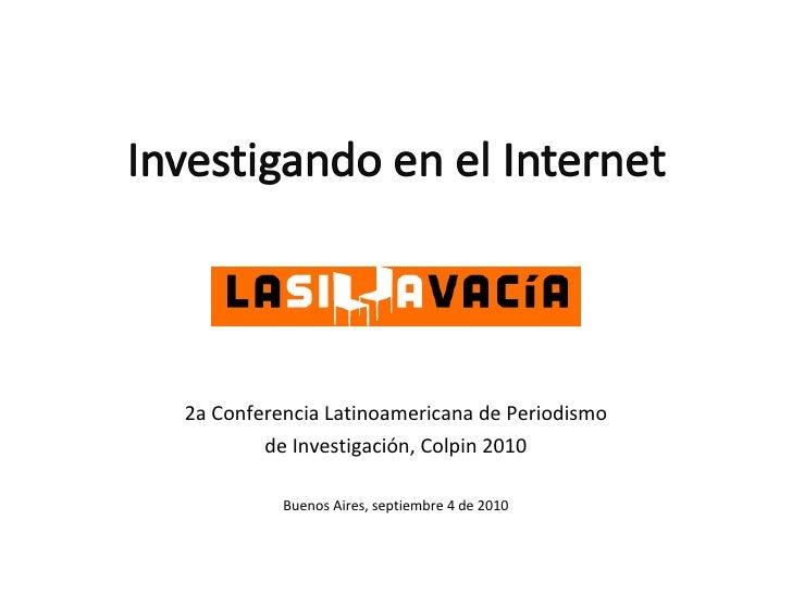 2a Conferencia Latinoamericana de Periodismo de Investigación, Colpin 2010 Buenos Aires, septiembre 4 de 2010