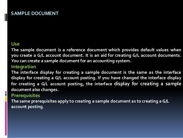 SAMPLE DOCUMENT Use The sample document is a reference document which provides default values when you create a G/L accoun...