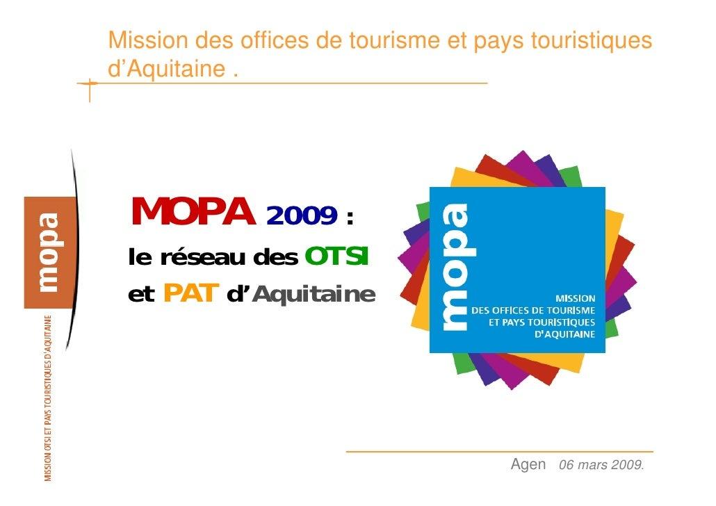 Mission des offices de tourisme et pays touristiques d'Aquitaine .      MOPA       2009 :  le réseau des OTSI  et PAT d'Aq...
