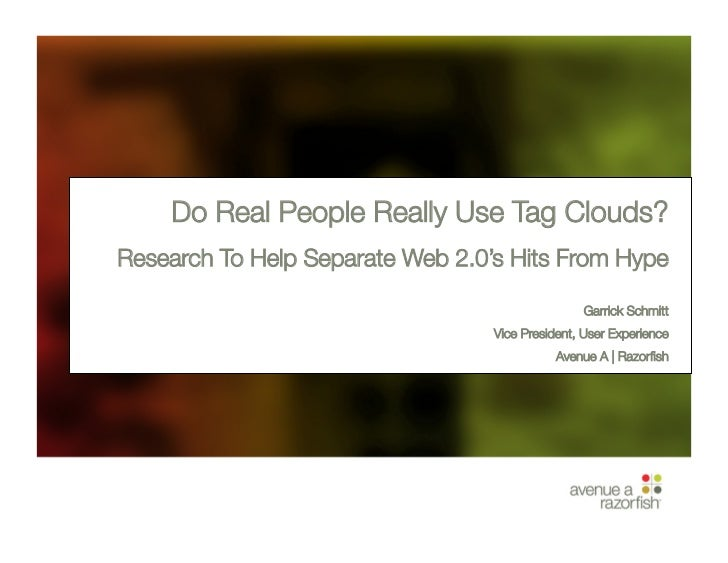 Do Real People Really Use Tag Clouds?  Research To Help Separate Web 2.0's Hits From Hype                                 ...