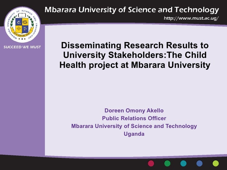 Disseminating Research Results to University Stakeholders:The Child Health project at Mbarara University   Doreen Omony Ak...