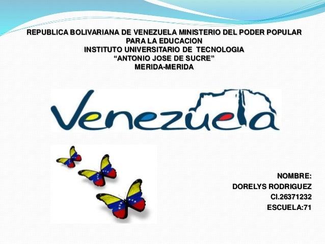"REPUBLICA BOLIVARIANA DE VENEZUELA MINISTERIO DEL PODER POPULAR PARA LA EDUCACION INSTITUTO UNIVERSITARIO DE TECNOLOGIA ""A..."