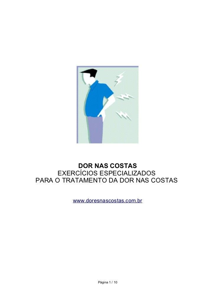 DOR NAS COSTAS      EXERCÍCIOS ESPECIALIZADOSPARA O TRATAMENTO DA DOR NAS COSTAS         www.doresnascostas.com.br        ...
