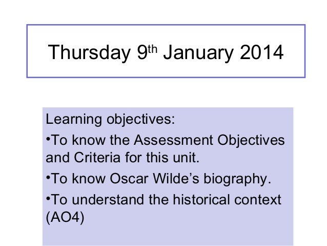 Thursday 9th January 2014 Learning objectives: •To know the Assessment Objectives and Criteria for this unit. •To know Osc...