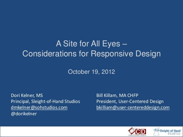 A Site for All Eyes –     Considerations for Responsive Design                            October 19, 2012Dori Kelner, MS ...