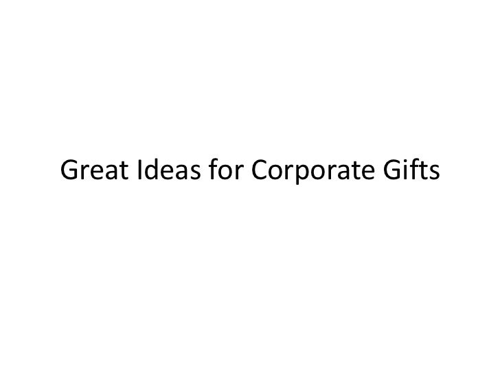 Great Ideas for Corporate Gifts