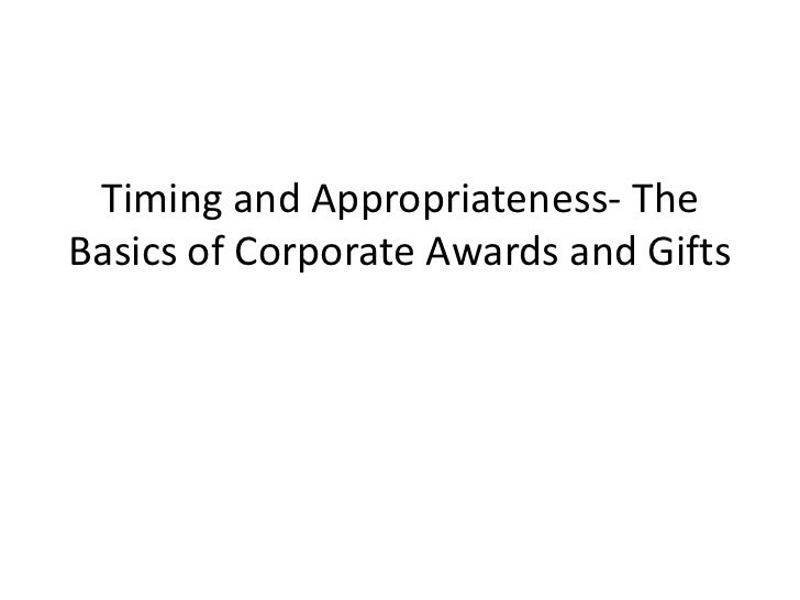Timing and Appropriateness- TheBasics of Corporate Awards and Gifts