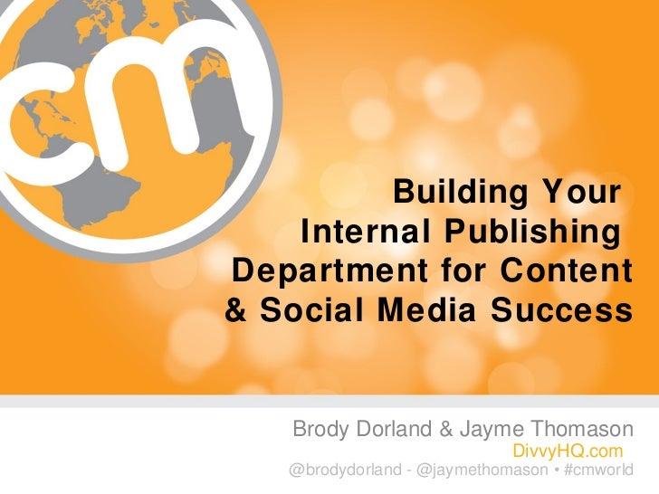 """Building Your Internal Publishing Department for Content/Social Success"""