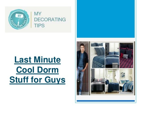 Last Minute Cool Dorm Stuff for Guys