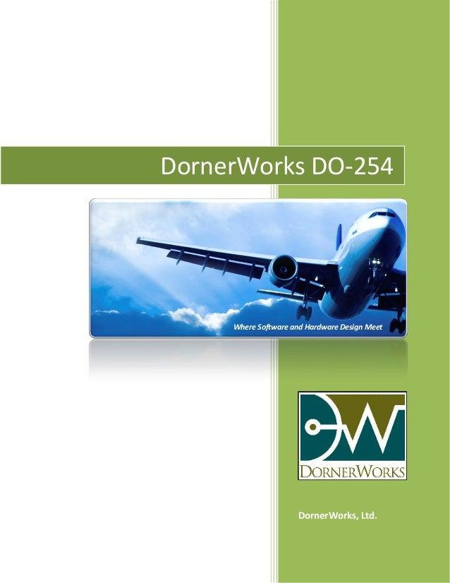 DornerWorks, Ltd. DornerWorks DO-254 Where Software and Hardware Design Meet