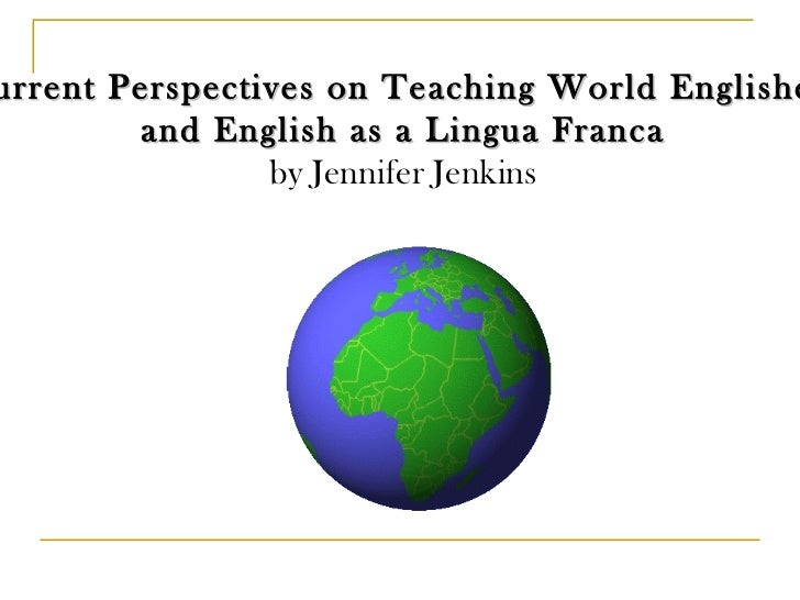 Current Prospectives on Teaching WEs and ELF