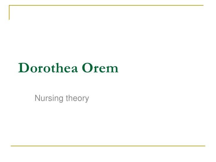 Dorothea Orem<br />Nursing theory<br />