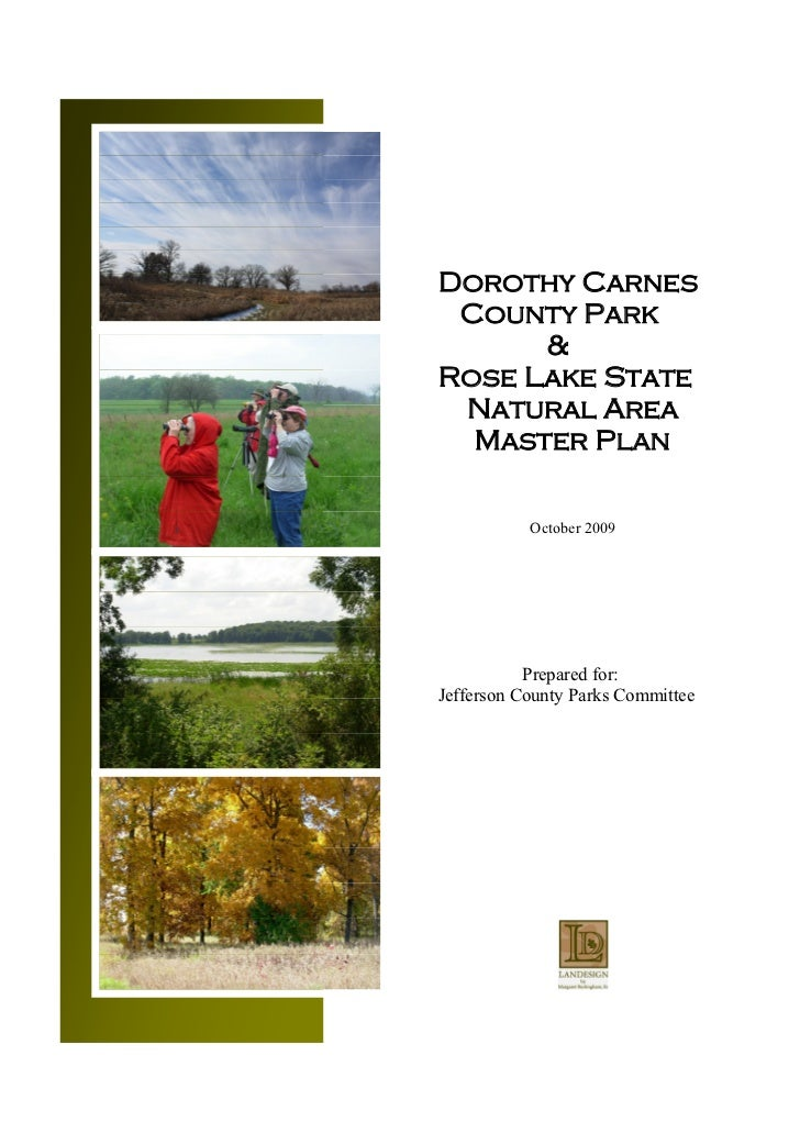 Dorothy Carnes County Park      &Rose Lake State Natural Area  Master Plan           October 2009           Prepared for:J...