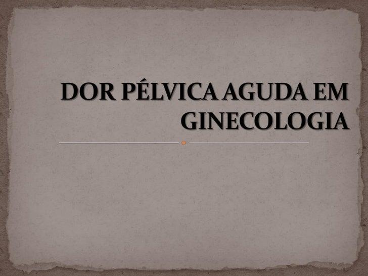 Dor pélvica aguda em ginecologia