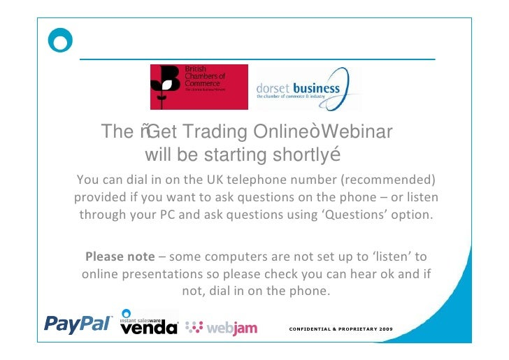 The Get Trading Online Webinar         will be starting shortly You can dial in on the UK telephone number (recommended) p...