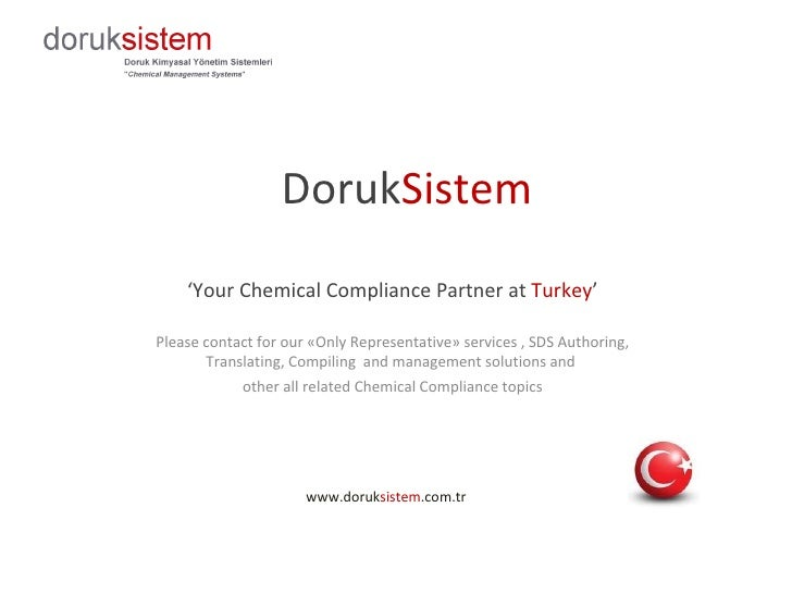 Doruk Sistem ' Your  Chemical Compliance Partner at  Turke y ' Please contact for our «Only Representative» services , SDS...