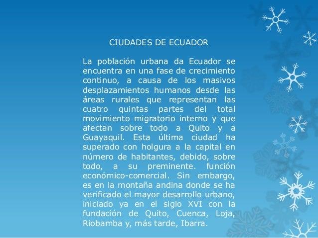 CIUDADES DE ECUADORLa población urbana da Ecuador seencuentra en una fase de crecimientocontinuo, a causa de los masivosde...
