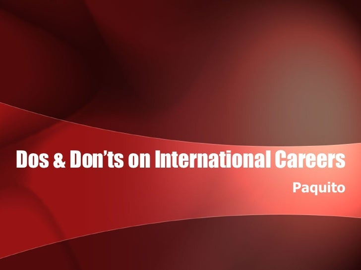 Dos & Don'ts on International Careers Paquito