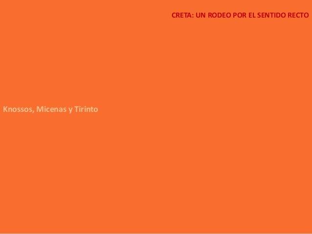 CRETA: UN RODEO POR EL SENTIDO RECTOKnossos, Micenas y Tirinto