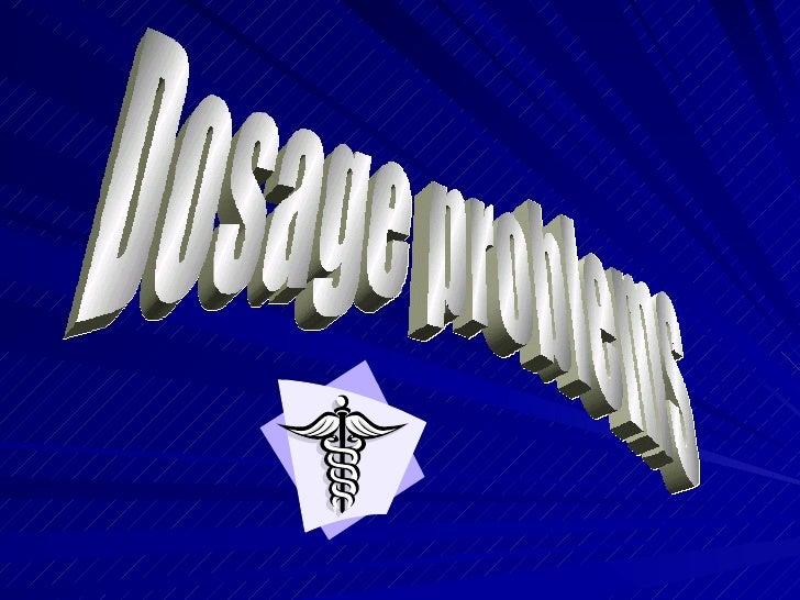 Dosage Problems