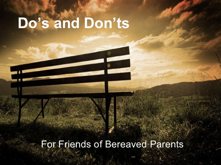 Do's and Don'ts...For Friends of Bereaved Parents
