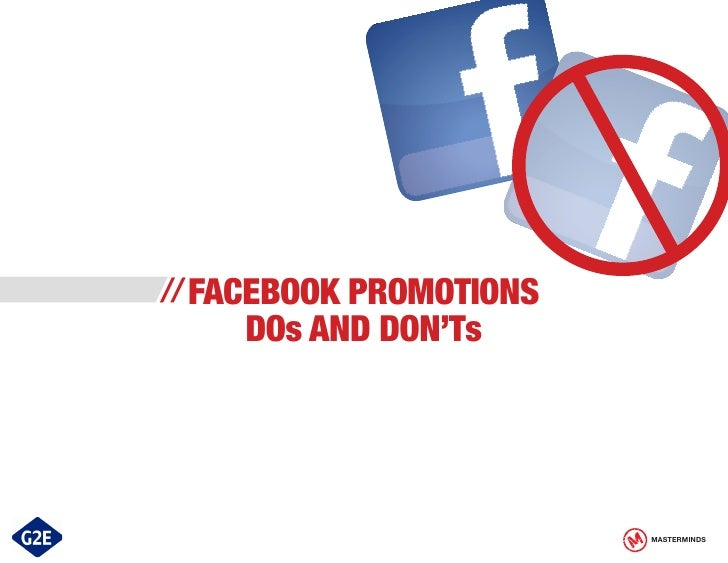 // FACEBOOK PROMOTIONS    DOs AND DON'Ts                         MASTERMINDS