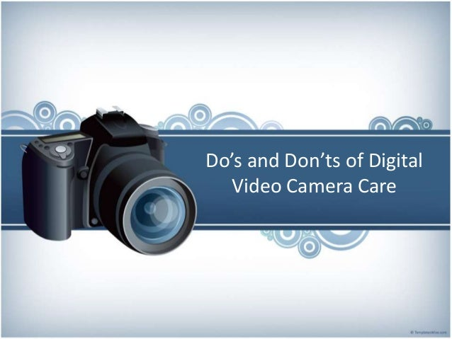Do's and Don'ts of Digital Video Camera Care