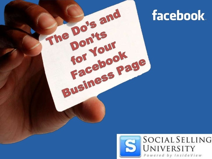 The Do's and Don'tsfor Your Facebook Business Page<br />
