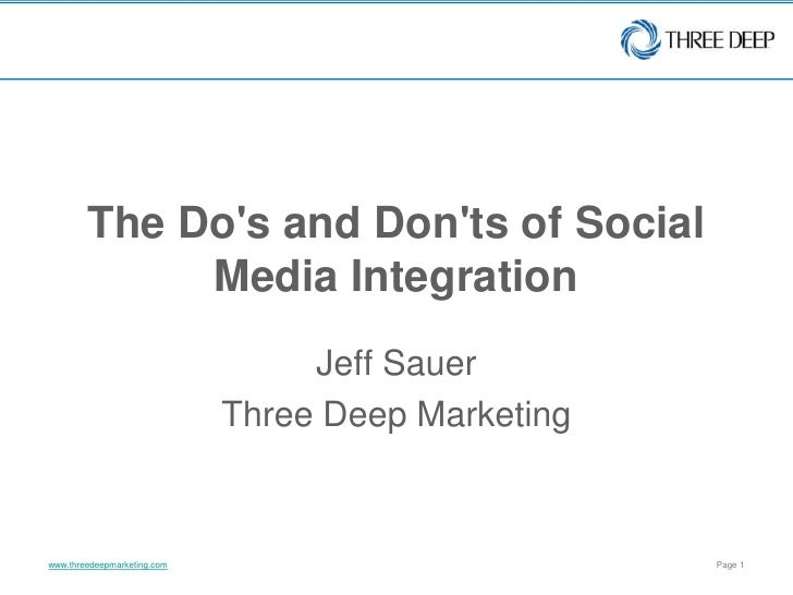 The Do's and Don'ts of Social Media Integration<br />Jeff Sauer<br />Three Deep Marketing<br />