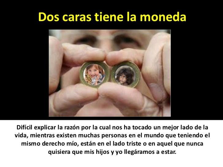 Dos caras tienen las monedas